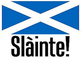 Slainte in Scotland
